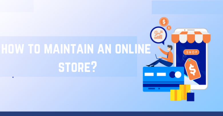 how to maintain online store
